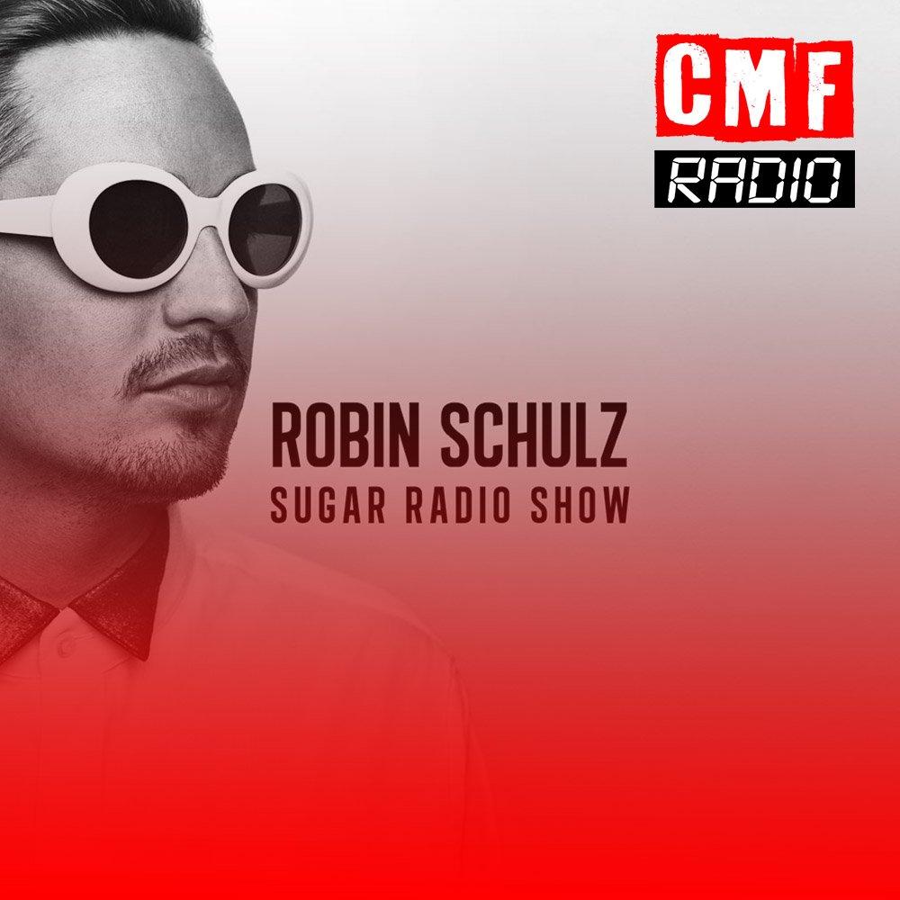 Robin Schulz Sugar Radio Show CMF Radio