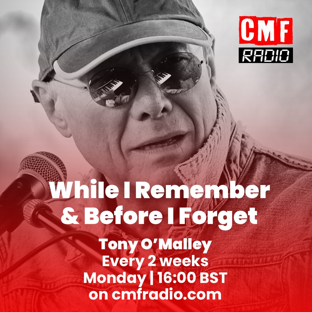 WhiIe I Remember & Before I Forget Tony O Malley CMF Radio